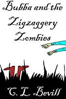 Bubba and the Zigzaggery Zombies: A Bubba Mystery