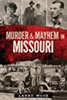 Murder & Mayhem in Missouri
