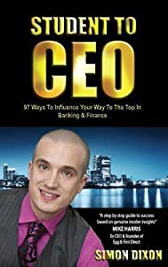 Student to CEO: 97 Ways to Influence Your Way to the Top in Banking & Finance