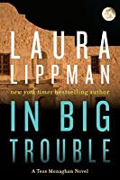 In Big Trouble (Tess Monaghan, #4)