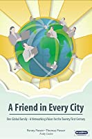 A Friend in Every City - One Global Family - A Networking Vision for the Twenty First Century