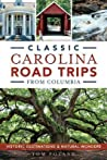 Classic Carolina Road Trips from Columbia: Historic Destinations & Natural Wonders