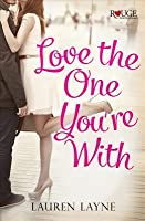 Love the One You're With: A Rouge Contemporary Romance: (Sex, Love  Stiletto #2)