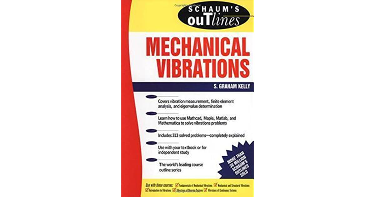 Schaum's Outline of Mechanical Vibrations by S  Graham Kelly