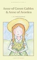 Anne of Green Gables & Anne of Avonlea (Anne of Green Gables, #1-2)