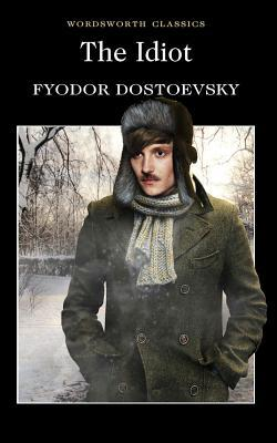 The Idiot by Fyodor Dostoyevsky