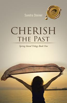 Cherish the Past: Spring Island Trilogy Book One