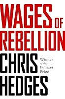 Wages of Rebellion: The Moral Imperative of Revolt