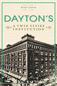 Dayton's: A Twin Cities Institution