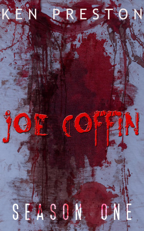 Joe Coffin, Season One by Ken Preston