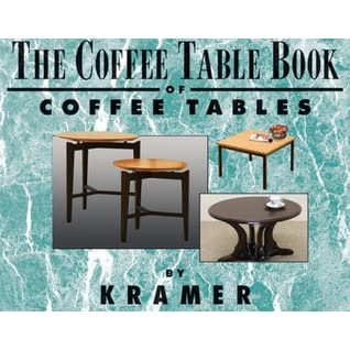 The Coffee Table Book Of Coffee Tables By Cosmo Kramer