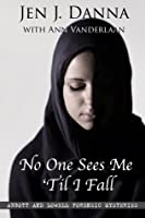 No One Sees Me 'Til I Fall (Abbott and Lowell Forensic Mysteries Book 2)
