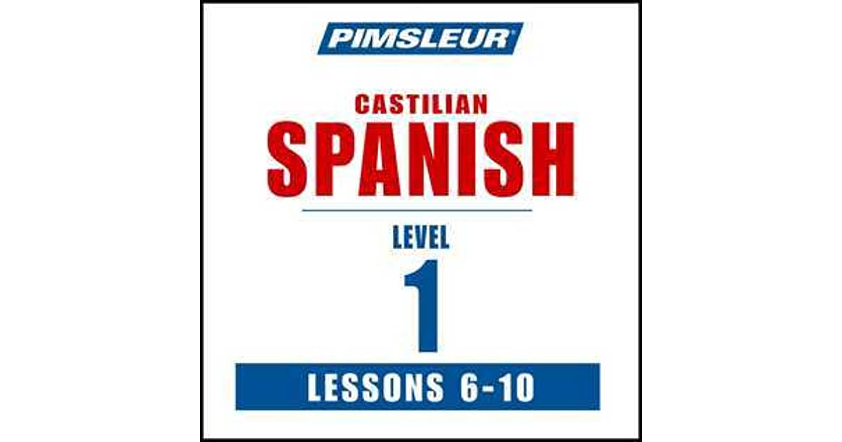 Pimsleur Spanish (Castilian) Level 1 Lessons 6-10: Learn to