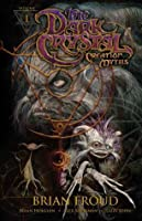 Jim Henson's The Dark Crystal: Creation Myths Volume 1