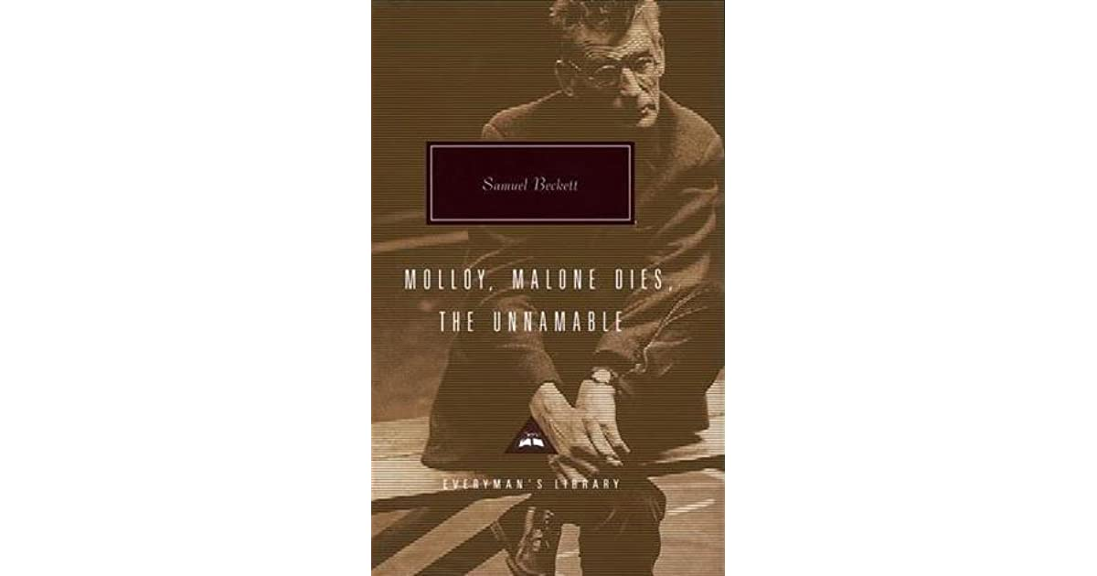 samuel becketts novel molloy and its particular The novel is set in an indeterminate  molloy by samuel beckett  it talks about a reality stylized by unconsciousness and more honest in its absurdity than.