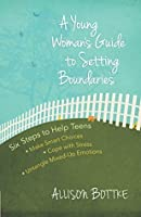 A Young Woman's Guide to Setting Boundaries