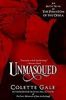 Unmasqued: An Erotic Novel of the Phantom of the Opera (Seduced Classics Book 1)