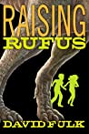 Raising Rufus by David Fulk