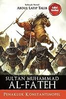 Muhammad al Fatih, The Conqueror of Constantinople