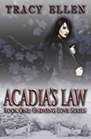 Acadia's Law (Undying Love, #1)