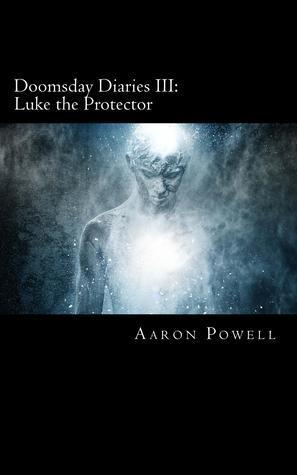Doomsday Diaries III: Luke the Protector