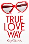 True Love Way