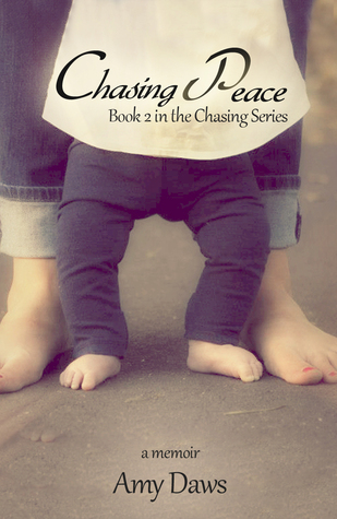 Chasing Peace (Chasing Memoir, #2)