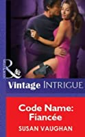 Code Name: Fiancée (Mills & Boon Vintage Intrigue) (Mills & Boon Romantic Suspense)