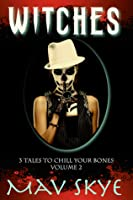 Witches (3 Tales to Chill Your Bones #2)