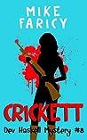 Crickett (Dev Haskell Mystery, #8)