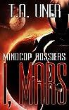I, Mars (Mindcop Dossiers, #2)