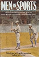 Men in Sports: Great Sports Stories of All Time from the Greek Olympic Games to the American World Series