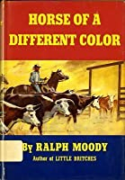 Horse of a Different Color: Reminiscenses of a Kansas Drover