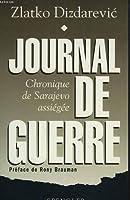 Journal de guerre: Chronique de Sarajevo assiégée