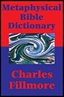 Metaphysical Bible Dictionary (Impact Books): With linked Table of Contents