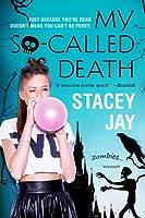 My So Called Death (Dead High, #1)