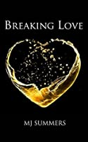 Breaking Love (Full Hearts, #2)