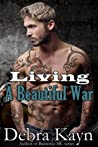 Living A Beautiful War (Bantorus MC, #8)