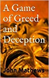 A Game of Greed and Deception