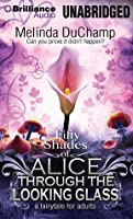 Fifty Shades of Alice Through the Looking Glass