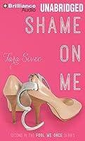 Shame on Me (Fool Me Once, #2)