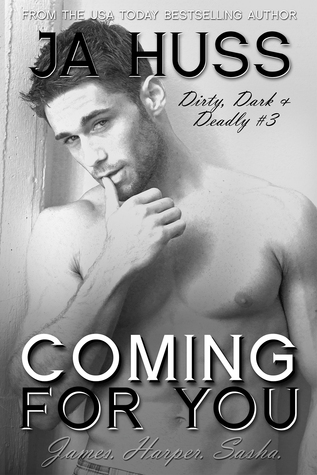 Coming for You (Dirty, Dark, and Deadly, #3)