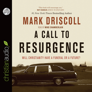 A Call to Resurgence by Mark Driscoll