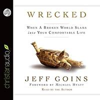 Wrecked: When A Broken World Slams Into your Comfortable Life