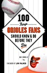 100 Things Oriole...