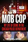 Mob Cop: My Life of Crime in the Chicago Police Department