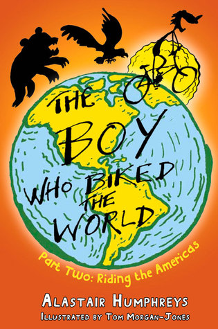 The Boy Who Biked the World: Part Two: Riding the Americas