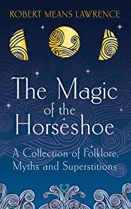 The Magic of the Horseshoe: Folklore, Myth  Superstition