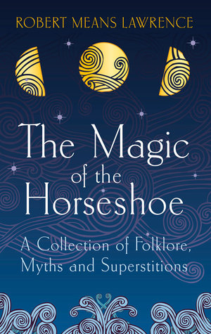 The Magic of the Horseshoe: Folklore, Myth  Superstition