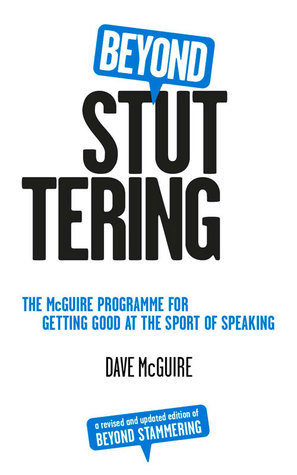 Beyond Stuttering The McGuire Programme for Getting Good at the Sport of Speaking